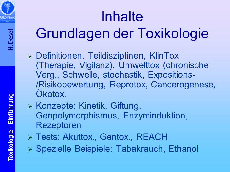 H.Desel Toxikologie - Einführung Beispiel Benzol akute Wirkung Kopfschmerzen chronische Wirkung Knochenmarksdepression Anämie Knochenmarksproliferation Leukämien