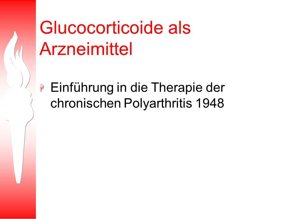 Glucocorticoide als Arzneimittel H Einführung in die Therapie der chronischen Polyarthritis 1948