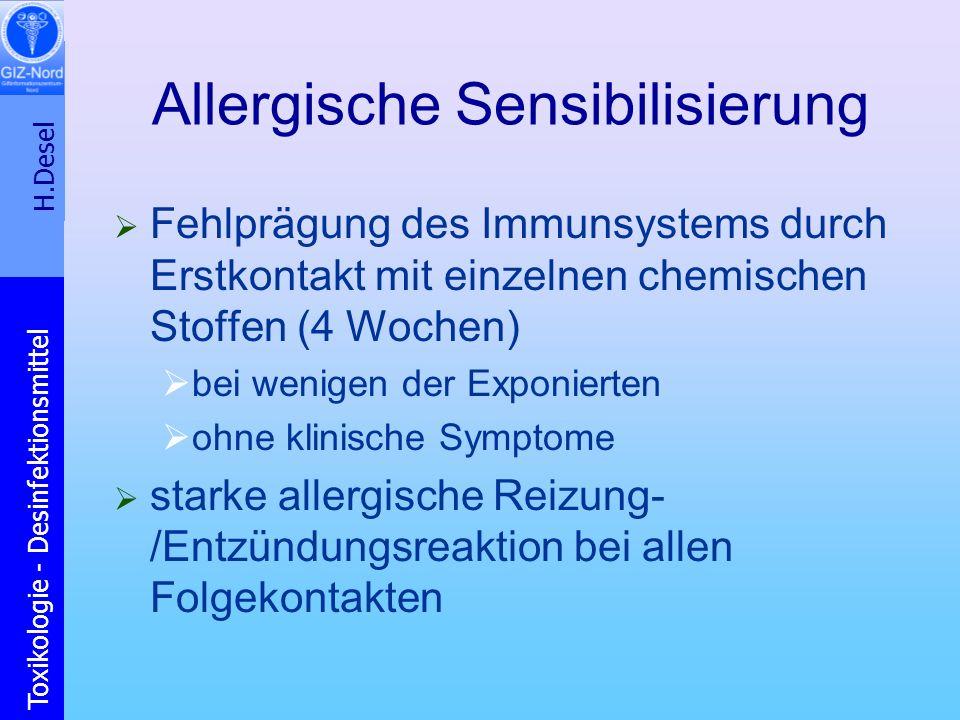 H.Desel Toxikologie - Desinfektionsmittel Allergische Sensibilisierung Fehlprägung des Immunsystems durch Erstkontakt mit einzelnen chemischen Stoffen