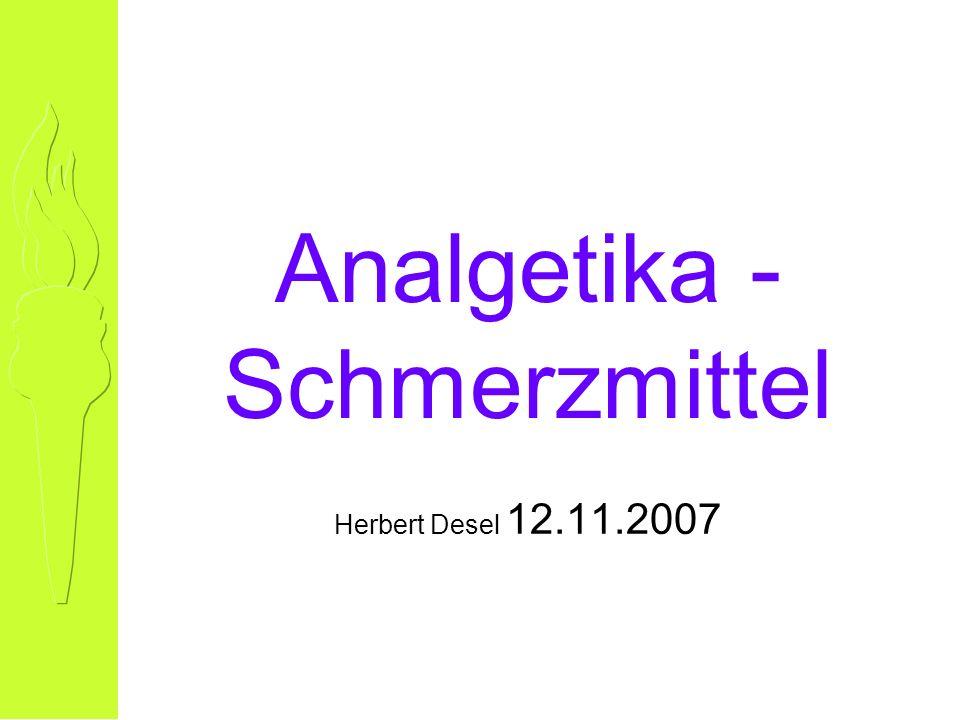 Analgetika - Schmerzmittel Herbert Desel 12.11.2007