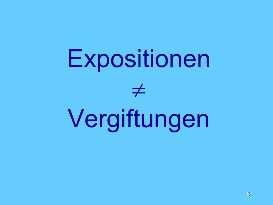 8 Expositionen Vergiftungen
