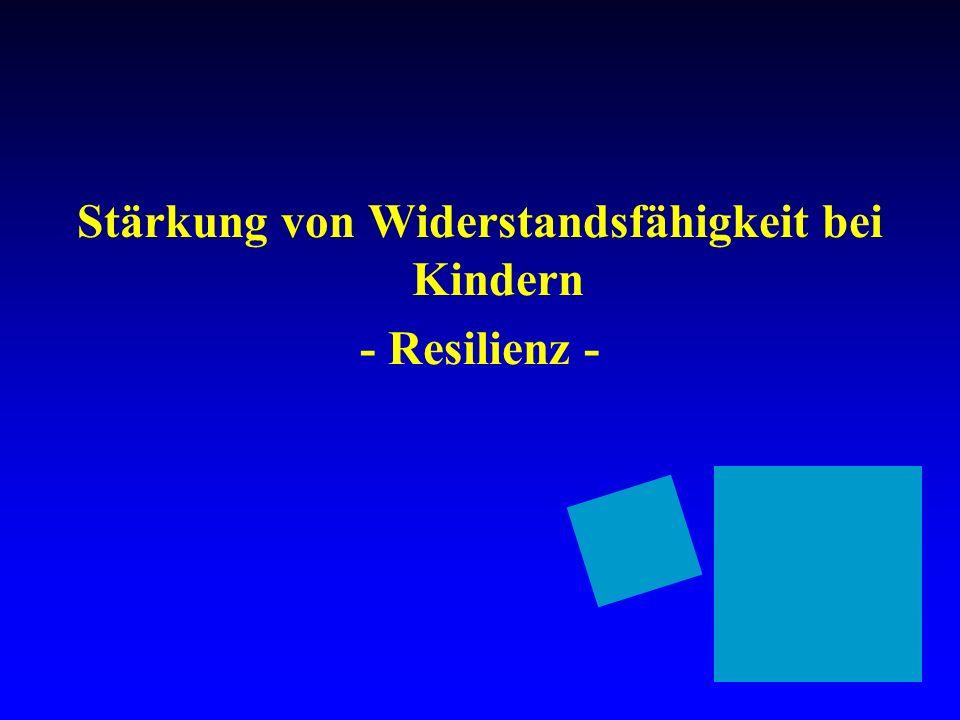 Stärkung von Widerstandsfähigkeit bei Kindern - Resilienz -