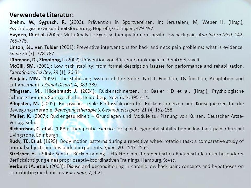 Verwendete Literatur: Brehm, W., Sygusch, R. (2003). Prävention in Sportvereinen. In: Jerusalem, M, Weber H. (Hrsg.), Psychologische Gesundheitsförder