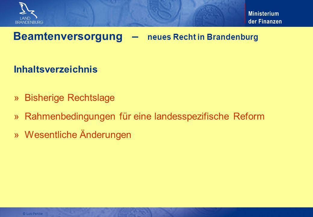 Beamtenversorgung – neues Recht in Brandenburg Inhaltsverzeichnis » Bisherige Rechtslage » Rahmenbedingungen für eine landesspezifische Reform » Wesen
