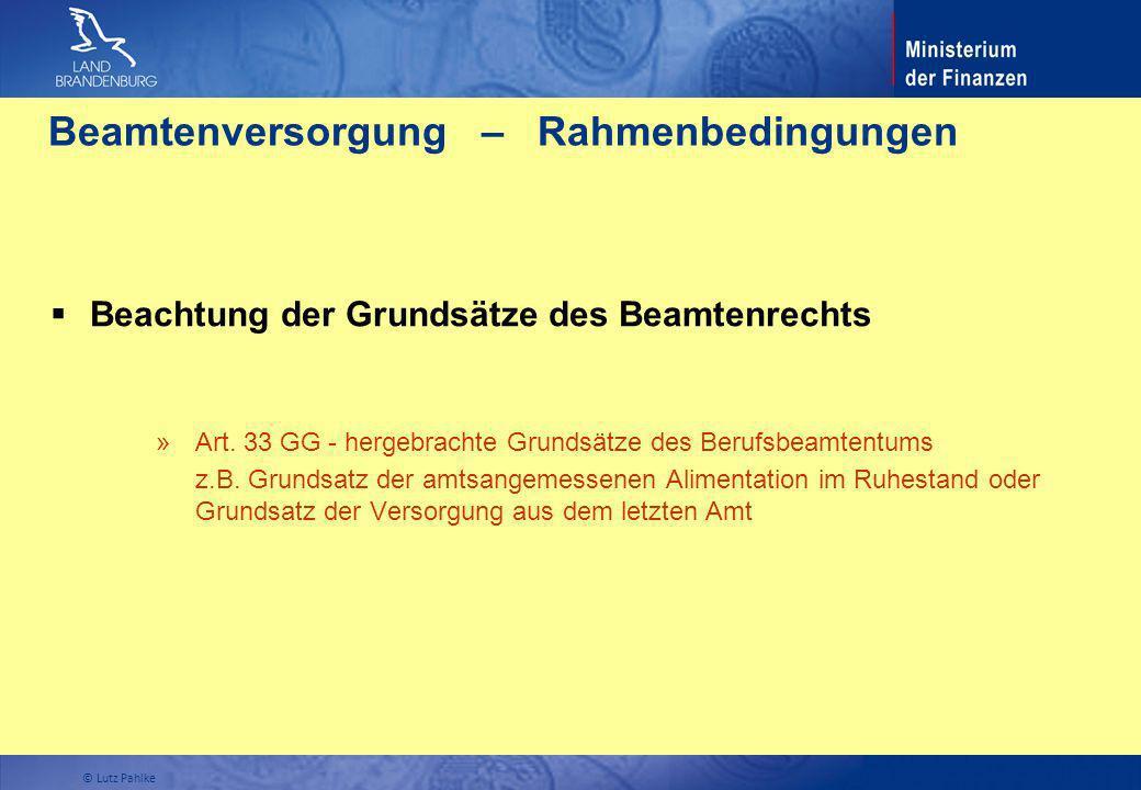 Beamtenversorgung – Rahmenbedingungen Beachtung der Grundsätze des Beamtenrechts » Art. 33 GG - hergebrachte Grundsätze des Berufsbeamtentums » z.B. G