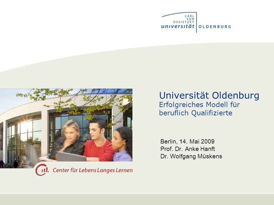 Universität Oldenburg Erfolgreiches Modell für beruflich Qualifizierte Berlin, 14.
