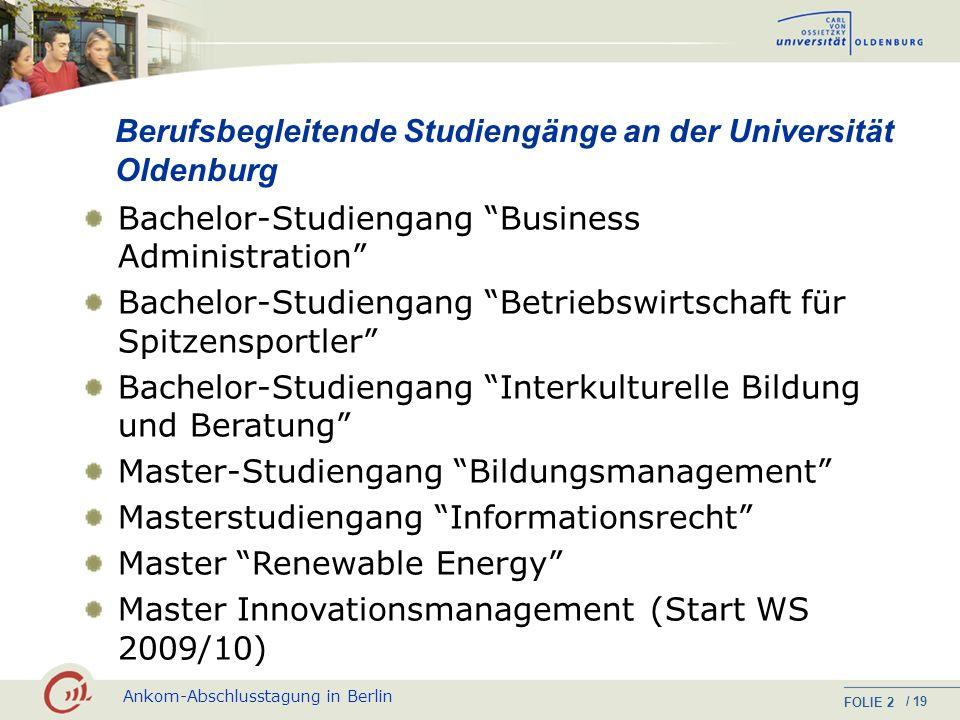Ankom-Abschlusstagung in Berlin FOLIE / 19 1 Berufsbegleitende Bachelor- und Master-Programme (Degree- Programme) für erwachsene Zielgruppen Zukünftig