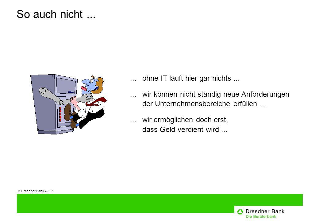 © Dresdner Bank AG · 14 23.10. 2001 Darmstadt Software AG 23.