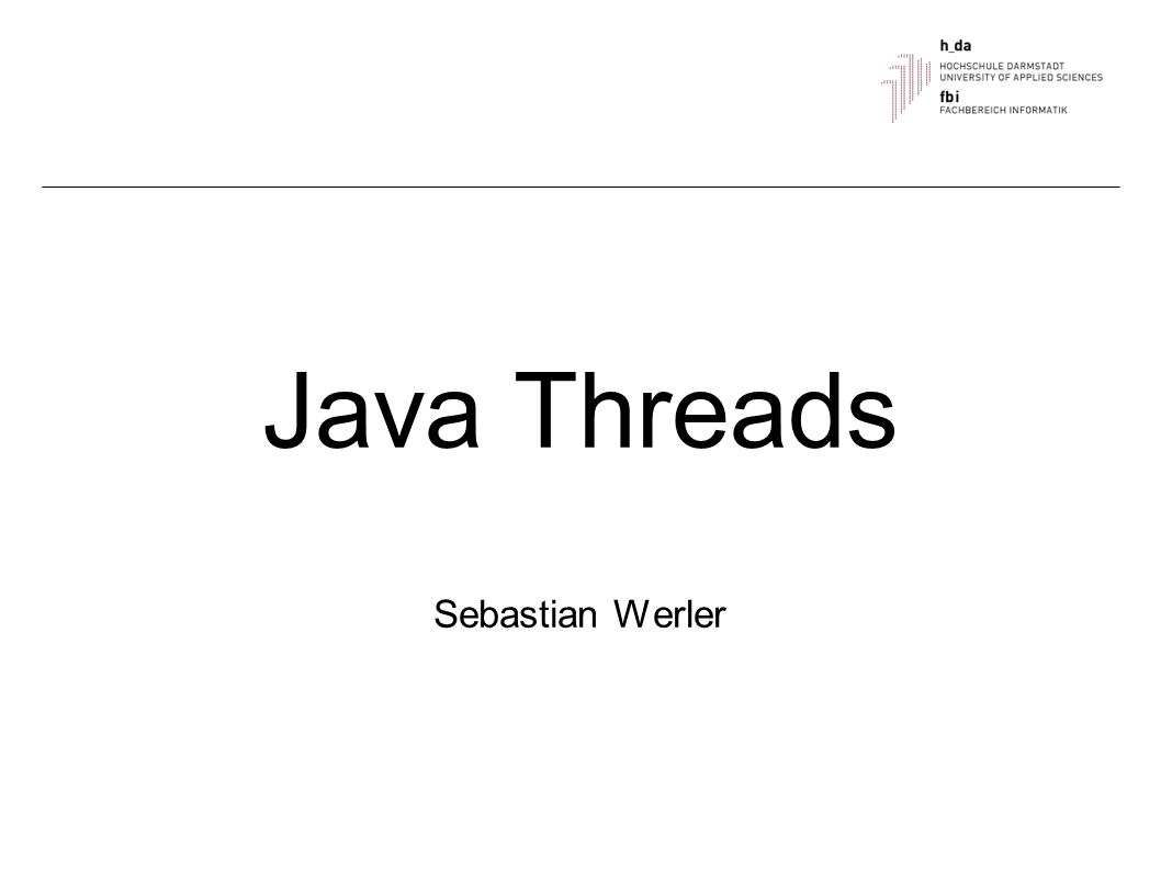 Java Threads Sebastian Werler