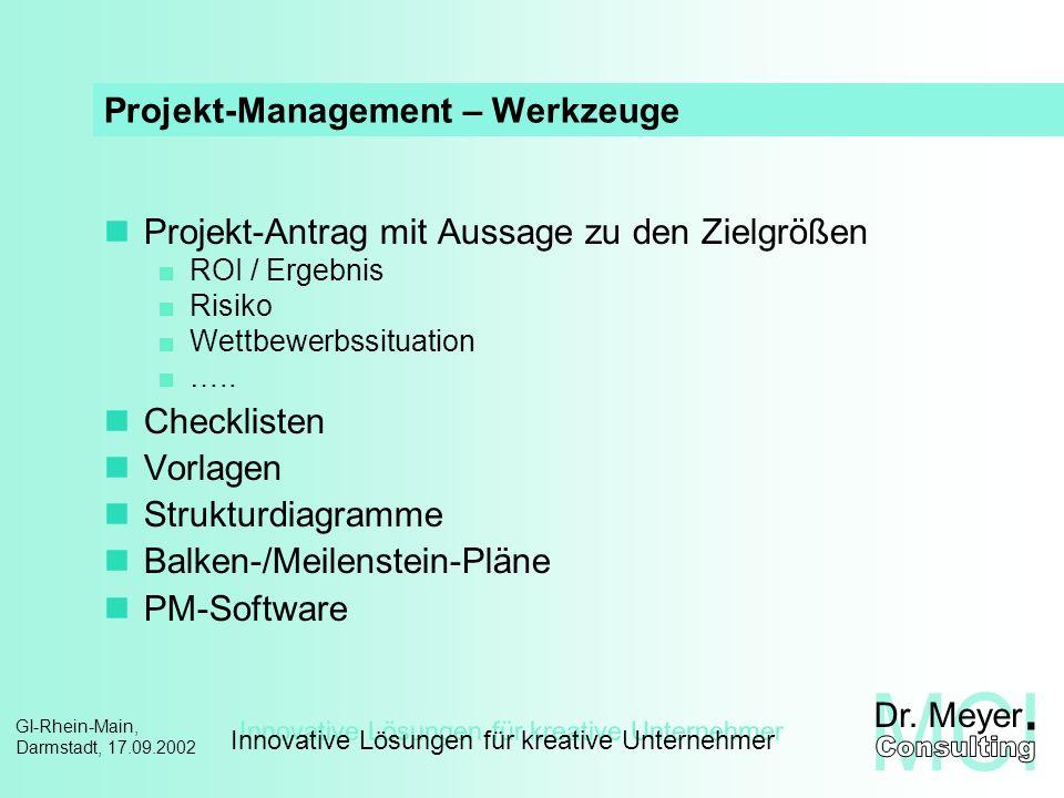 Innovative Lösungen für kreative Unternehmer GI-Rhein-Main, Darmstadt, 17.09.2002 Projekt-Management – Werkzeuge