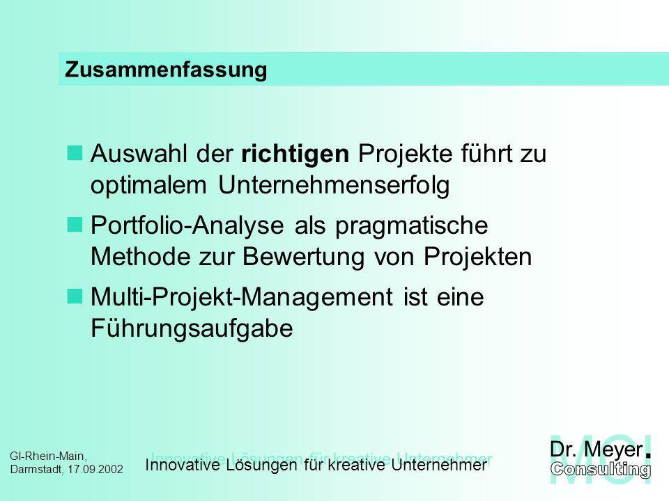 Innovative Lösungen für kreative Unternehmer GI-Rhein-Main, Darmstadt, 17.09.2002 Zusammenfassung Auswahl der richtigen Projekte führt zu optimalem Un