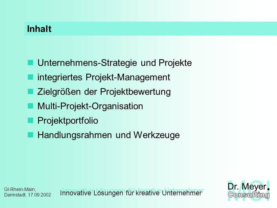 Innovative Lösungen für kreative Unternehmer GI-Rhein-Main, Darmstadt, 17.09.2002 Multi-Projekt-Management – Abgrenzung SW-Tool zur gleichzeitigen Bearbeitung mehrerer (vieler) Projekte.