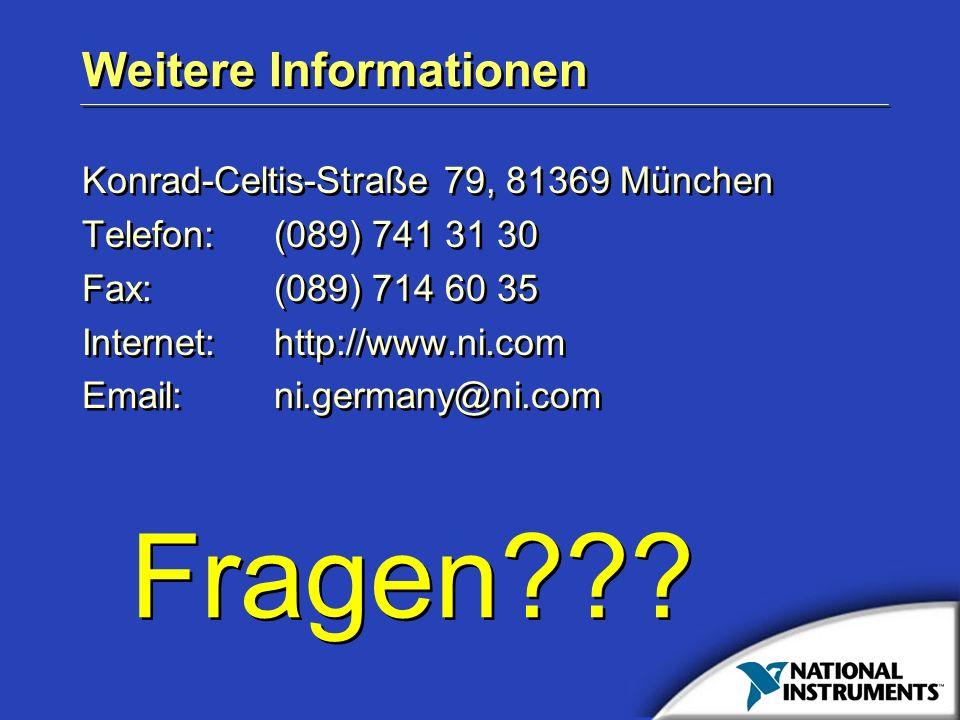 Weitere Informationen Konrad-Celtis-Straße 79, 81369 München Telefon: (089) 741 31 30 Fax: (089) 714 60 35 Internet: http://www.ni.com Email:ni.german