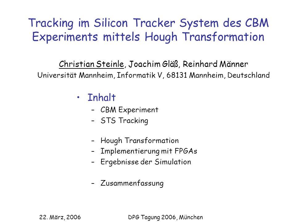 Tracking im Silicon Tracker System des CBM Experiments mittels Hough Transformation Christian Steinle, Joachim Gläß, Reinhard Männer Universität Mannh