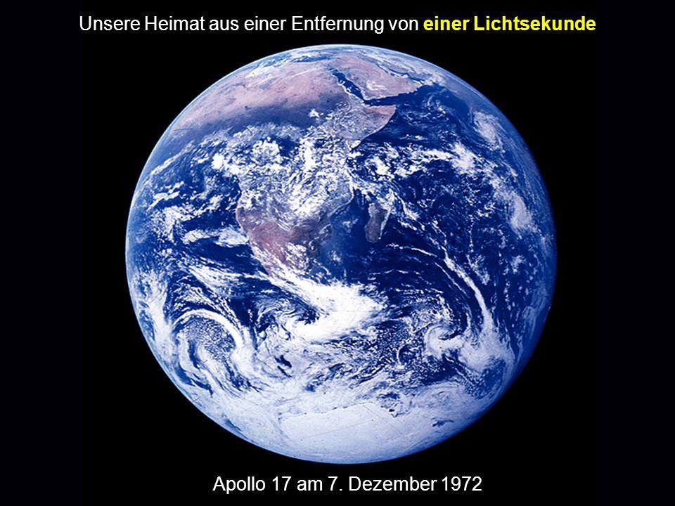 Unsere Heimat aus einer Entfernung von einer Lichtsekunde Apollo 17 am 7. Dezember 1972