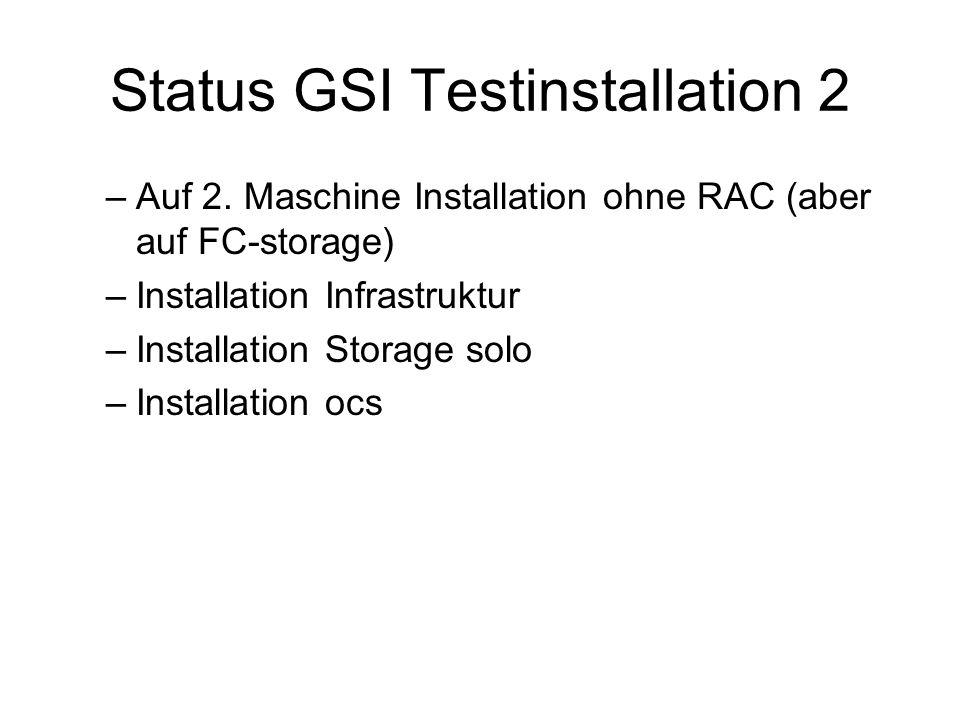 Status GSI Testinstallation 2 –Auf 2.