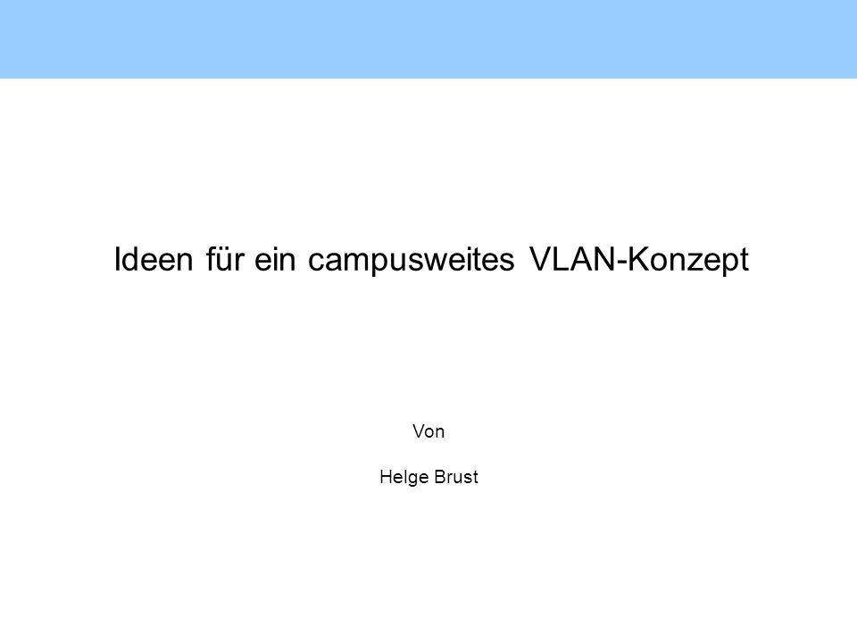 Ideen für ein campusweites VLAN-Konzept Von Helge Brust