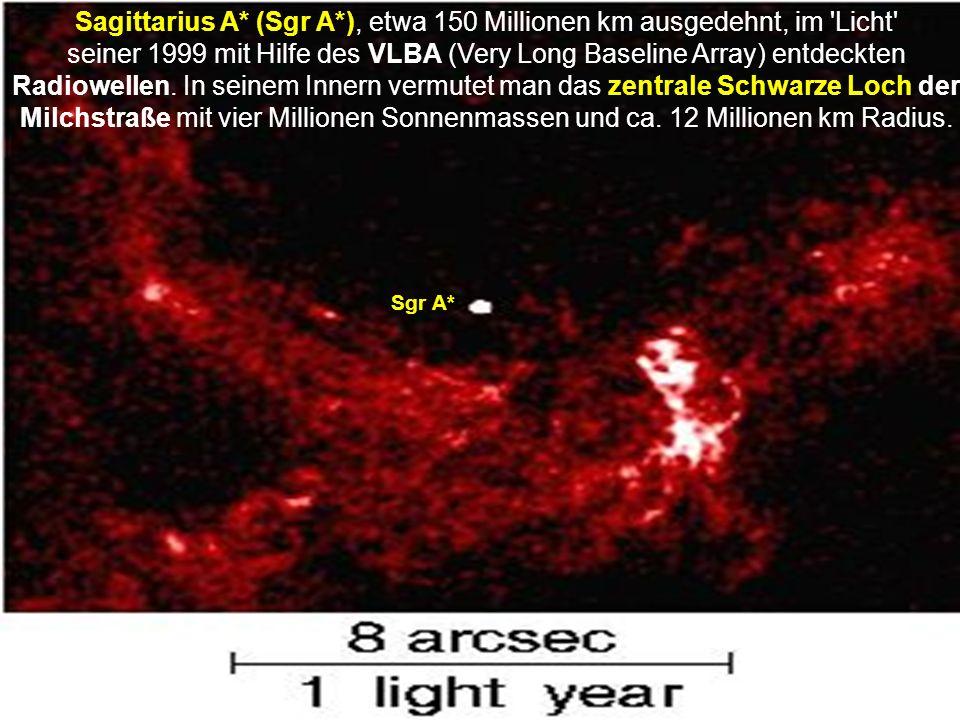 Sagittarius A* (Sgr A*), etwa 150 Millionen km ausgedehnt, im 'Licht' seiner 1999 mit Hilfe des VLBA (Very Long Baseline Array) entdeckten Radiowellen
