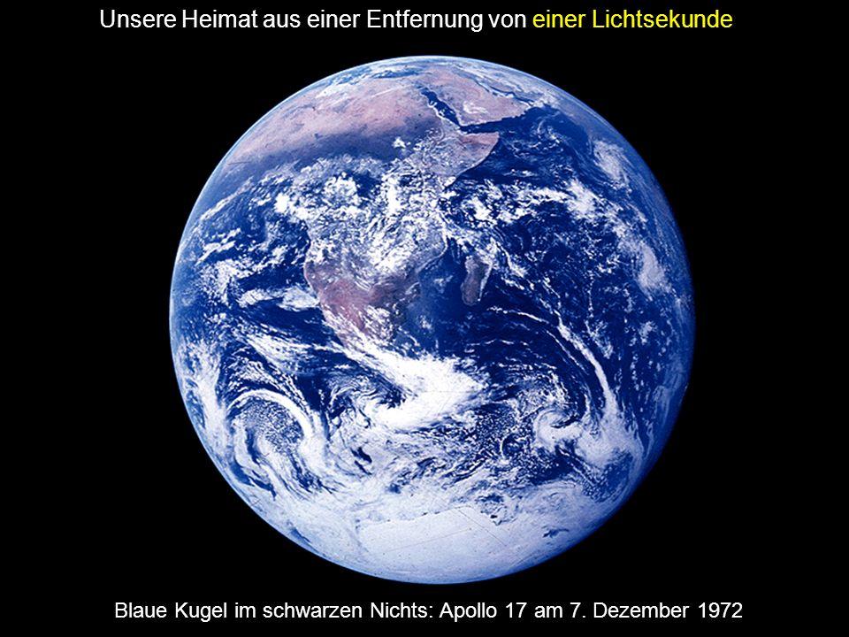 Blaue Kugel im schwarzen Nichts: Apollo 17 am 7. Dezember 1972 Unsere Heimat aus einer Entfernung von einer Lichtsekunde