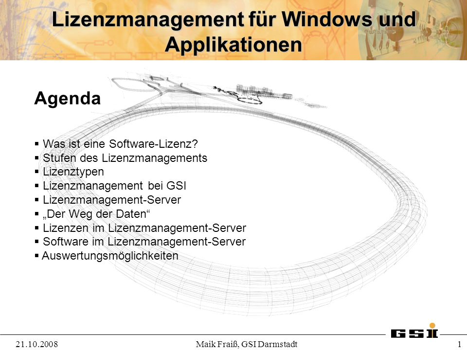 Lizenzmanagement für Windows und Applikationen 21.10.2008 1 Maik Fraiß, GSI Darmstadt Agenda Was ist eine Software-Lizenz? Stufen des Lizenzmanagement