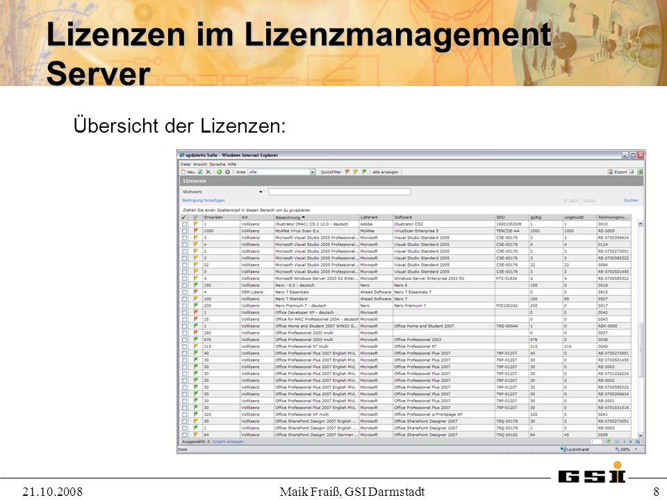 Lizenzen im Lizenzmanagement Server 21.10.2008Maik Fraiß, GSI Darmstadt 8 Übersicht der Lizenzen: