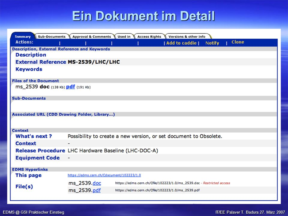 Ein Dokument im Detail EDMS @ GSI Praktischer Einstieg IT/EE Palaver T. Badura 27. März 2007