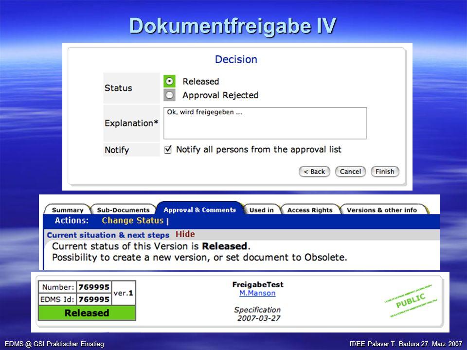 Dokumentfreigabe IV EDMS @ GSI Praktischer Einstieg IT/EE Palaver T. Badura 27. März 2007