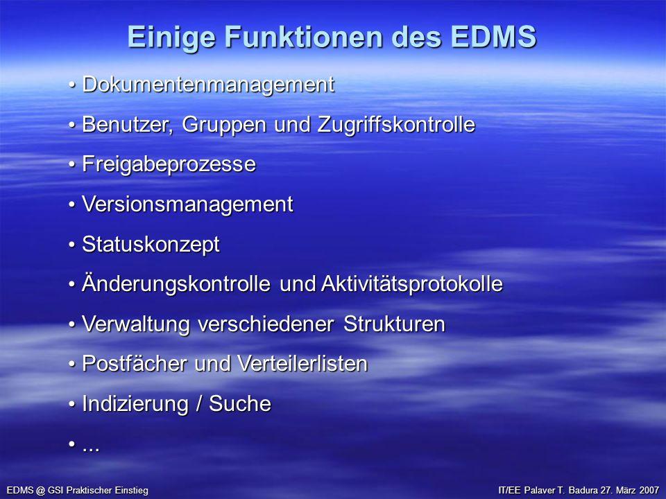 Einige Funktionen des EDMS EDMS @ GSI Praktischer Einstieg Dokumentenmanagement Dokumentenmanagement Benutzer, Gruppen und Zugriffskontrolle Benutzer,