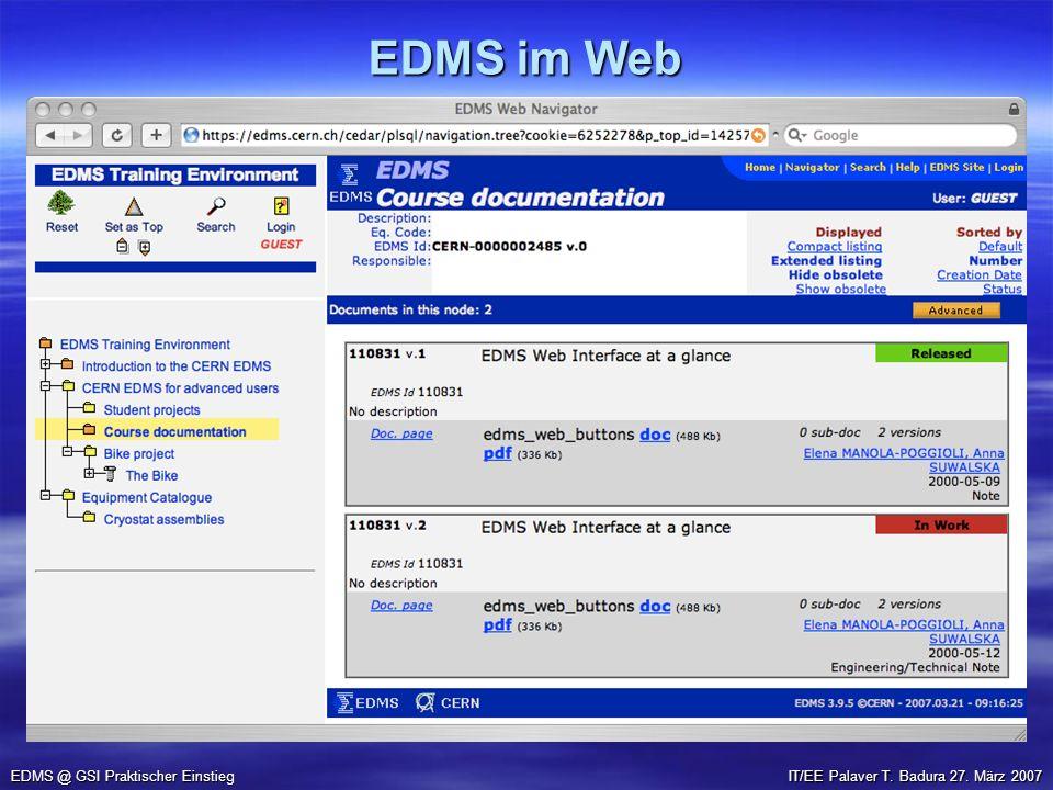 EDMS im Web EDMS @ GSI Praktischer Einstieg IT/EE Palaver T. Badura 27. März 2007