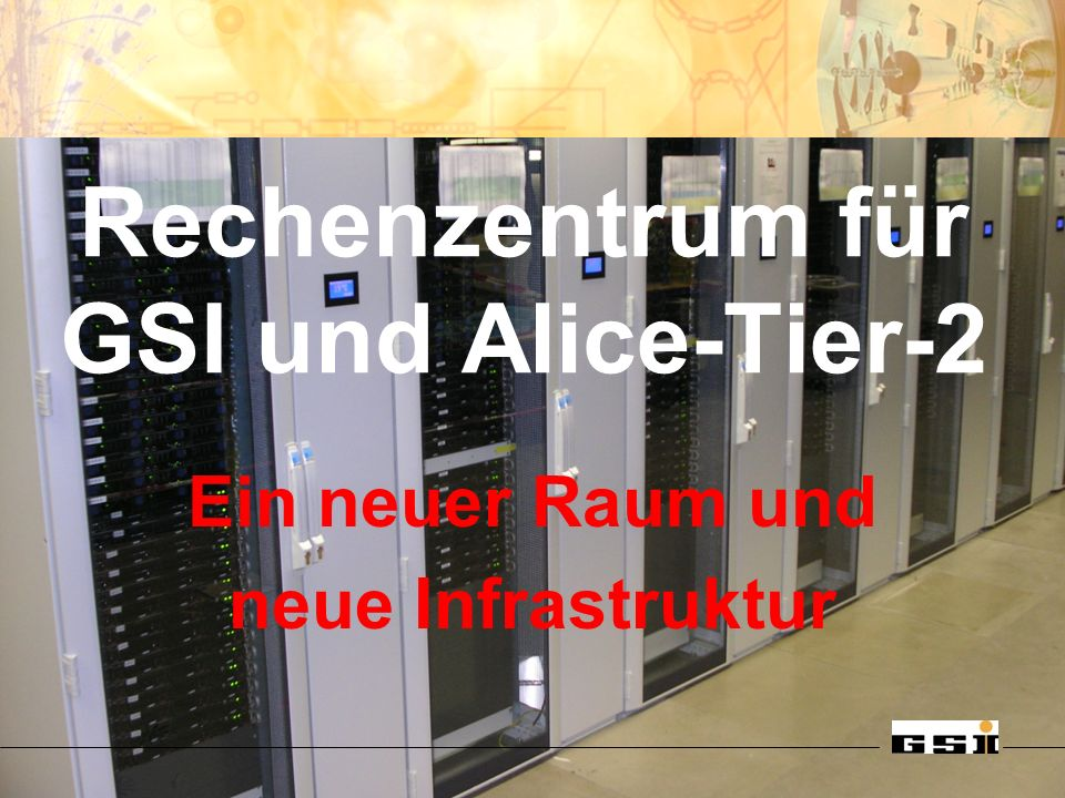 Rechenzentrum für GSI und Alice-Tier-2 Ein neuer Raum und neue Infrastruktur
