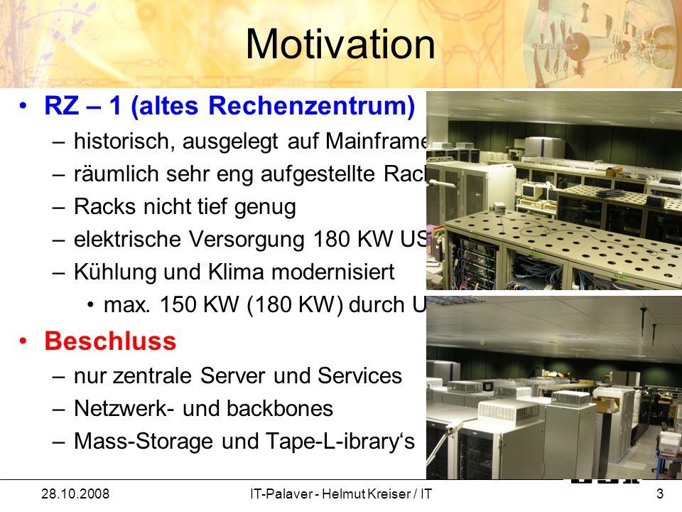 Motivation RZ – 1 (altes Rechenzentrum) –historisch, ausgelegt auf Mainframes –räumlich sehr eng aufgestellte Rackreihen –Racks nicht tief genug –elek