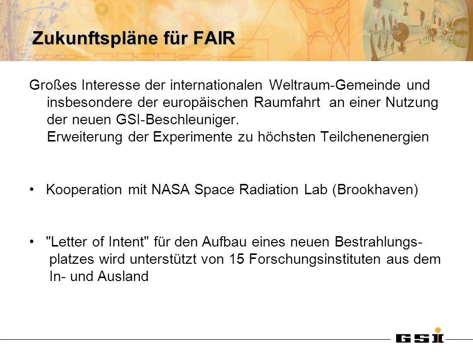 Zukunftspläne für FAIR Großes Interesse der internationalen Weltraum-Gemeinde und insbesondere der europäischen Raumfahrt an einer Nutzung der neuen G