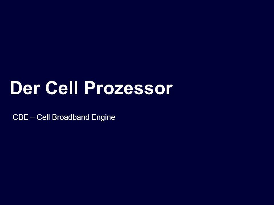 CBE – Cell Broadband Engine Der Cell Prozessor
