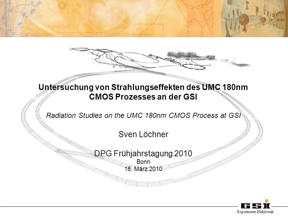 Experiment-Elektronik Untersuchung von Strahlungseffekten des UMC 180nm CMOS Prozesses an der GSI Radiation Studies on the UMC 180nm CMOS Process at G