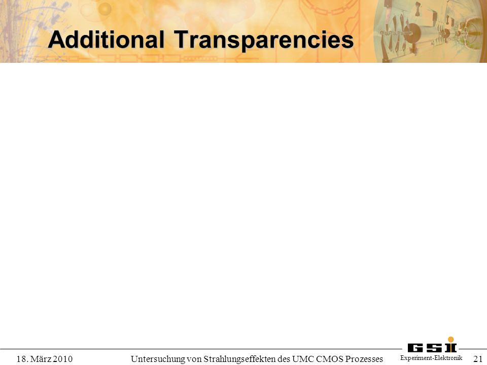 Experiment-Elektronik 18. März 2010Untersuchung von Strahlungseffekten des UMC CMOS Prozesses 21 Additional Transparencies