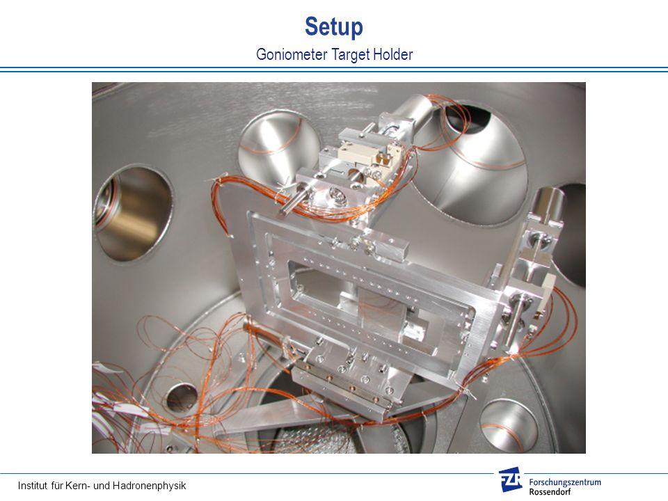 Institut für Kern- und Hadronenphysik Goniometer Target Holder Setup