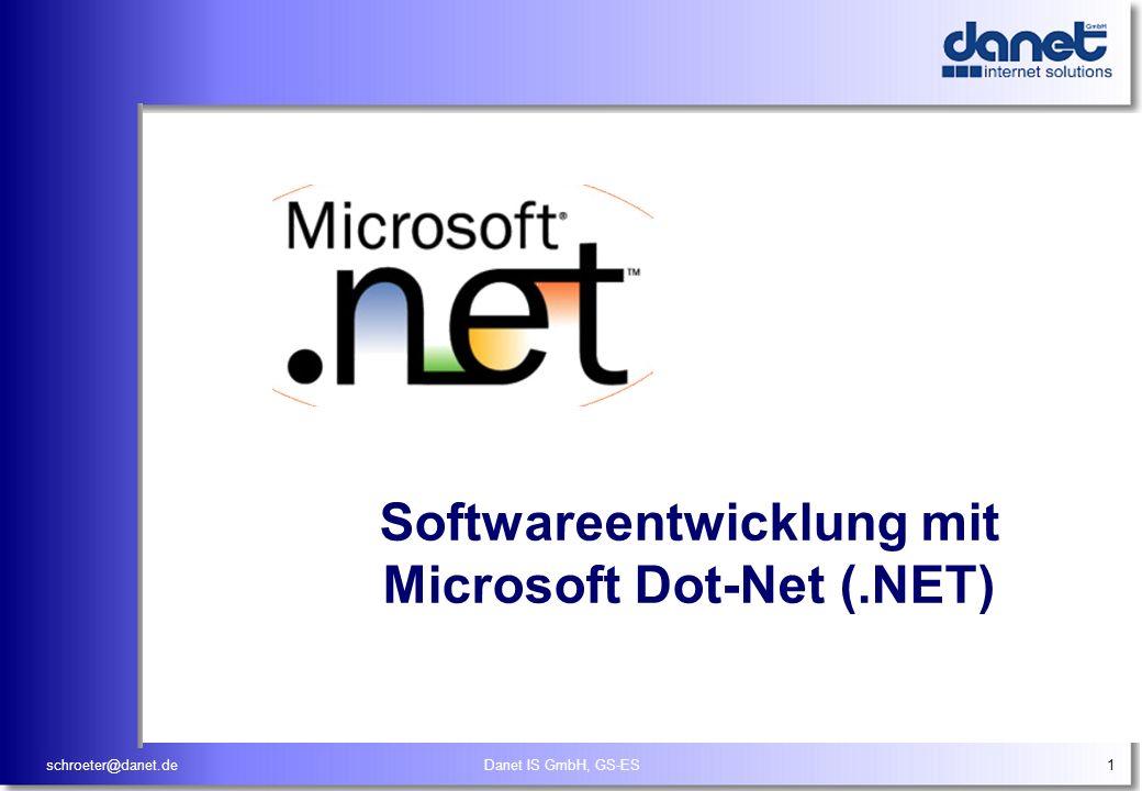 schroeter@danet.deDanet IS GmbH, GS-ES1 Softwareentwicklung mit Microsoft Dot-Net (.NET)