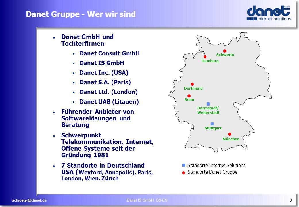 schroeter@danet.deDanet IS GmbH, GS-ES3 Danet Gruppe - Wer wir sind Danet GmbH und Tochterfirmen Danet Consult GmbH Danet IS GmbH Danet Inc. (USA) Dan