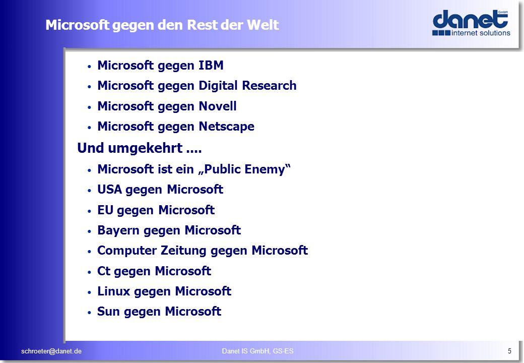schroeter@danet.deDanet IS GmbH, GS-ES5 Microsoft gegen den Rest der Welt Microsoft gegen IBM Microsoft gegen Digital Research Microsoft gegen Novell