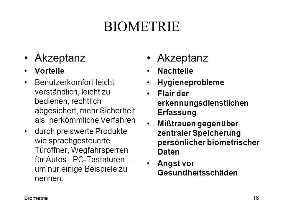 Biometrie16 BIOMETRIE Akzeptanz Vorteile Benutzerkomfort-leicht verständlich, leicht zu bedienen, rechtlich abgesichert, mehr Sicherheit als herkömmli