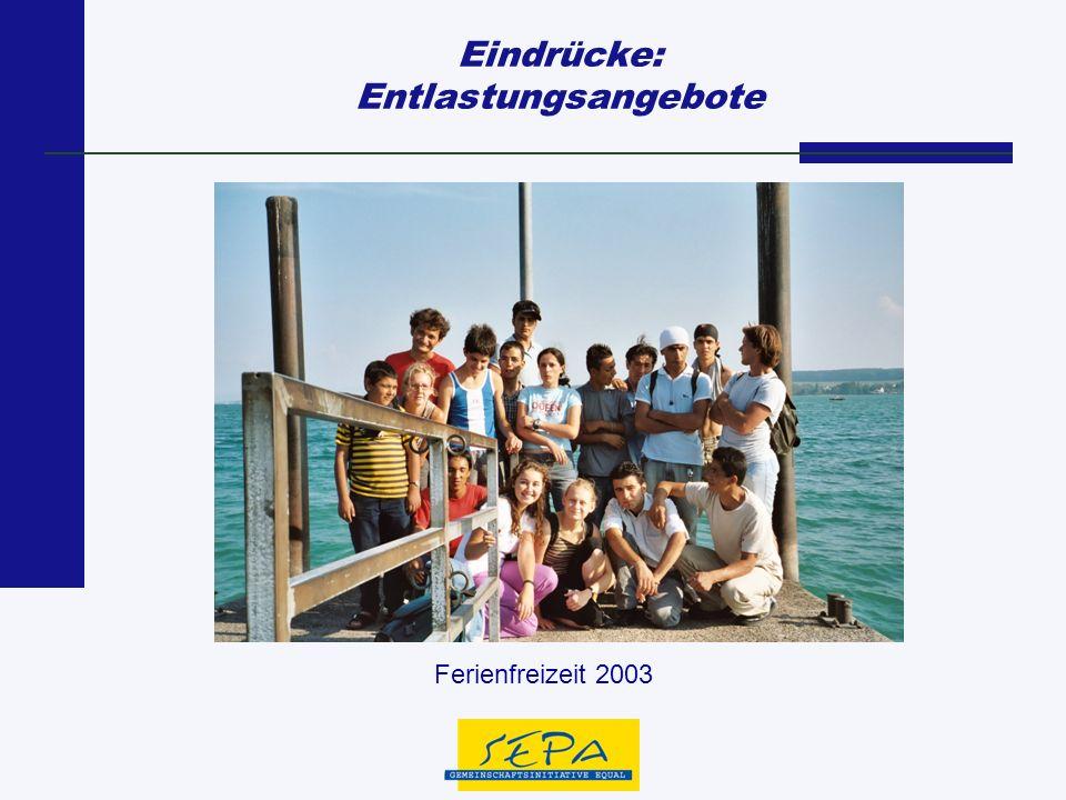 Eindrücke: Entlastungsangebote Ferienfreizeit 2003