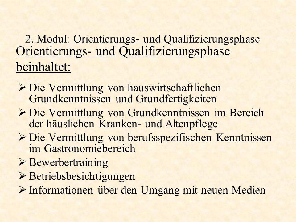 2. Modul: Orientierungs- und Qualifizierungsphase Die Vermittlung von hauswirtschaftlichen Grundkenntnissen und Grundfertigkeiten Die Vermittlung von