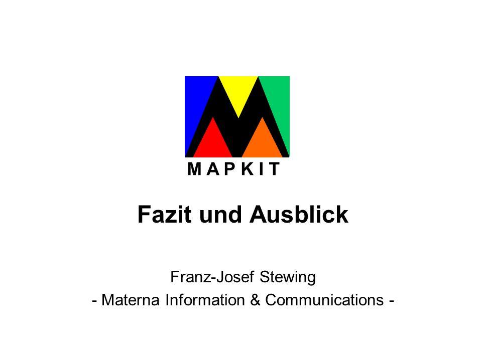 Fazit und Ausblick Franz-Josef Stewing - Materna Information & Communications - M A P K I T