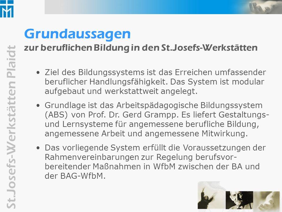 St.Josefs-Werkstätten Plaidt Kennzeichen der beruflichen Bildung in den St.Josefs-Werkstätten Konsequente Umsetzung des Auftrages der Entwicklung von beruflicher Leistungsfähigkeit und Persönlichkeit in der ganzen Werkstatt .