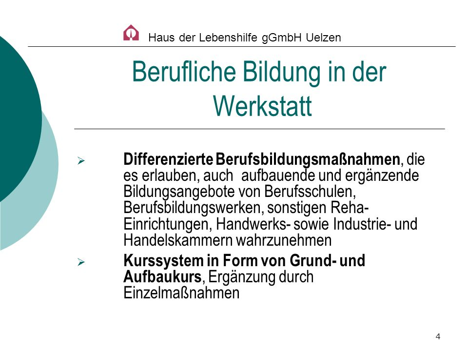 4 Differenzierte Berufsbildungsmaßnahmen, die es erlauben, auch aufbauende und ergänzende Bildungsangebote von Berufsschulen, Berufsbildungswerken, so