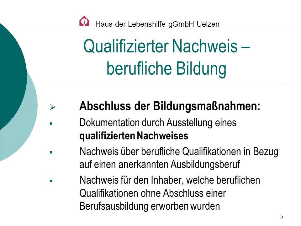 5 Abschluss der Bildungsmaßnahmen: Dokumentation durch Ausstellung eines qualifizierten Nachweises Nachweis über berufliche Qualifikationen in Bezug a