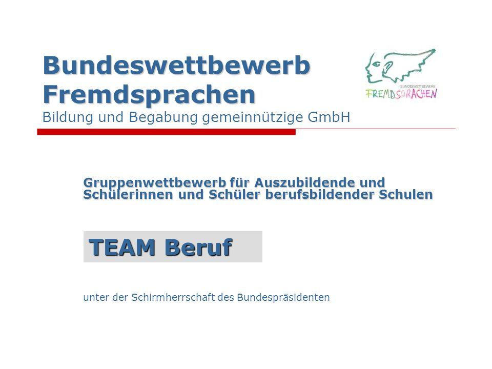 Bundeswettbewerb Fremdsprachen Bundeswettbewerb Fremdsprachen Bildung und Begabung gemeinnützige GmbH Gruppenwettbewerb für Auszubildende und Schüleri