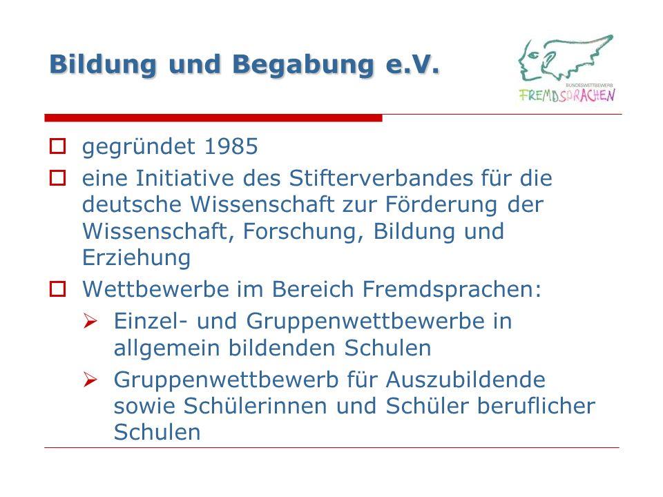 Bildung und Begabung e.V. gegründet 1985 eine Initiative des Stifterverbandes für die deutsche Wissenschaft zur Förderung der Wissenschaft, Forschung,