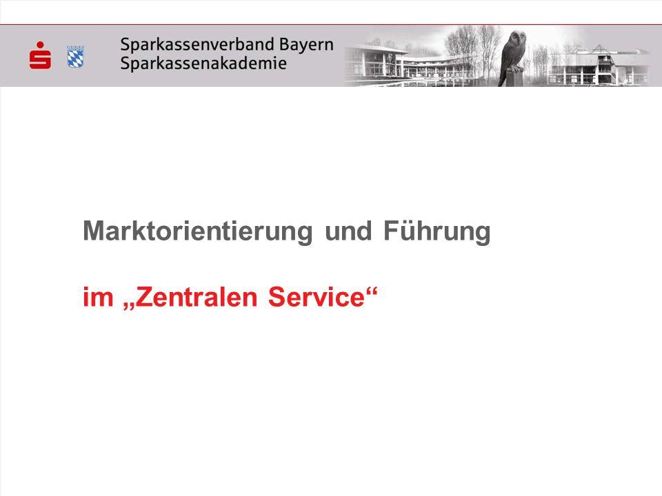 © Sparkassenakademie Bayern 2 Vorbemerkung Wissen Sie, wie ihre Marktmitarbeiter die Leistungen der Stabs- und Betriebsabteilungen (Zentraler Service) beurteilen.