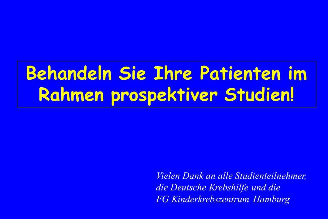 Behandeln Sie Ihre Patienten im Rahmen prospektiver Studien! Vielen Dank an alle Studienteilnehmer, die Deutsche Krebshilfe und die FG Kinderkrebszent